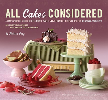All Cakes Considered By Gray, Melissa